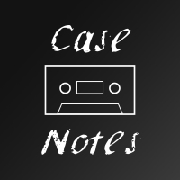 Story 01: Case Notes